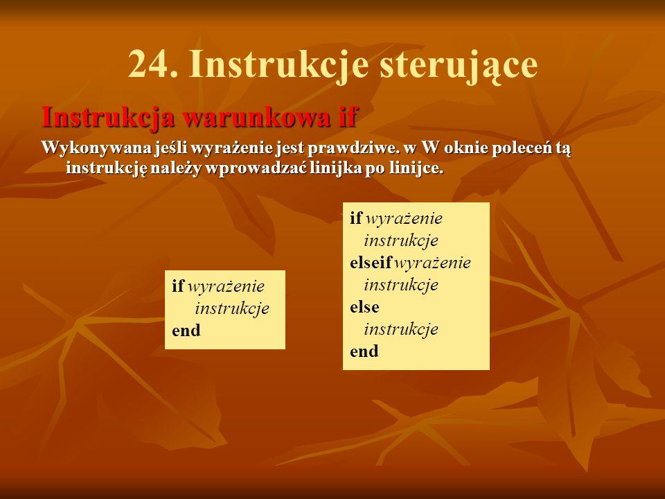 24. Instrukcje sterujące Instrukcja warunkowa if