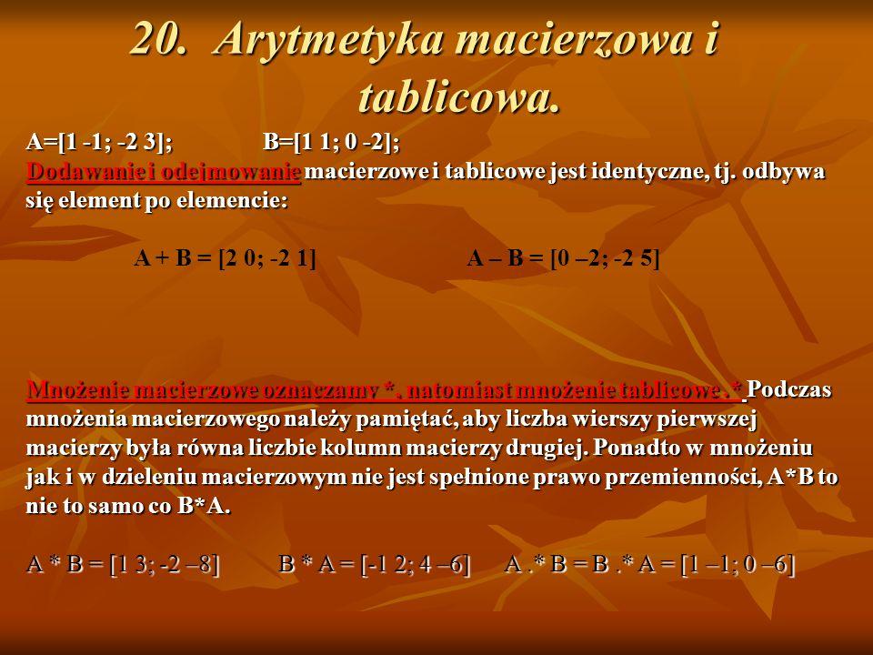 20. Arytmetyka macierzowa i tablicowa.