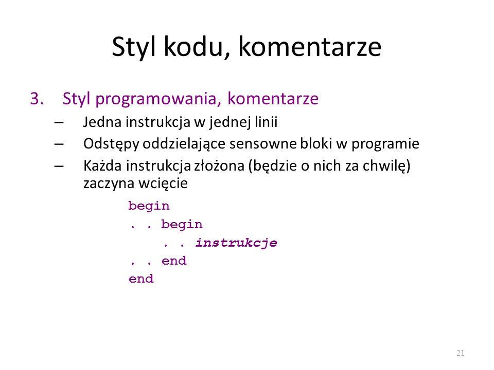 Styl kodu, komentarze Styl programowania, komentarze