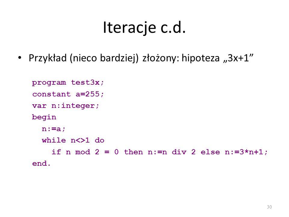 """Iteracje c.d. Przykład (nieco bardziej) złożony: hipoteza """"3x+1"""