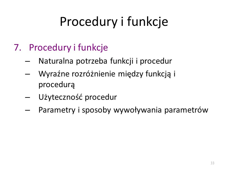 Procedury i funkcje Procedury i funkcje