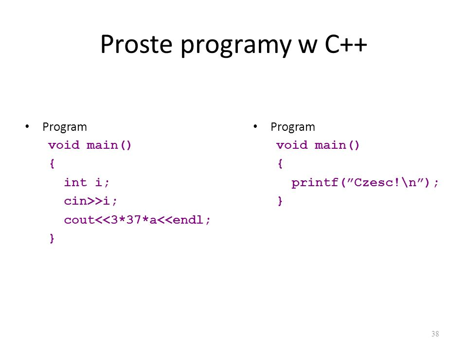 Proste programy w C++ Program void main() { int i; cin>>i;