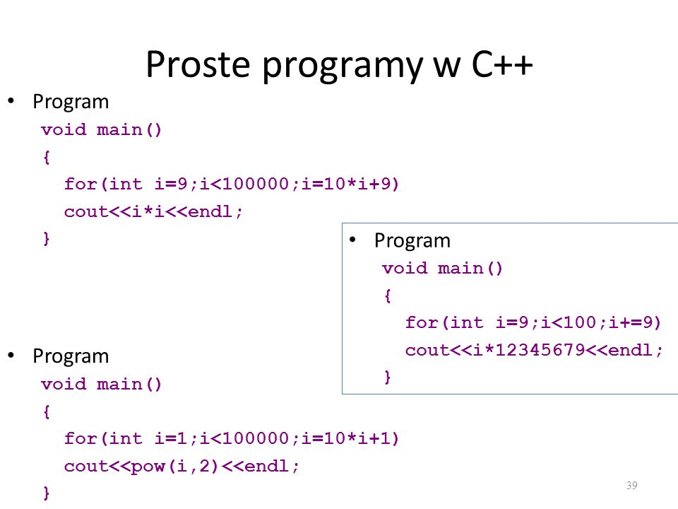 Proste programy w C++ Program Program Program void main() {
