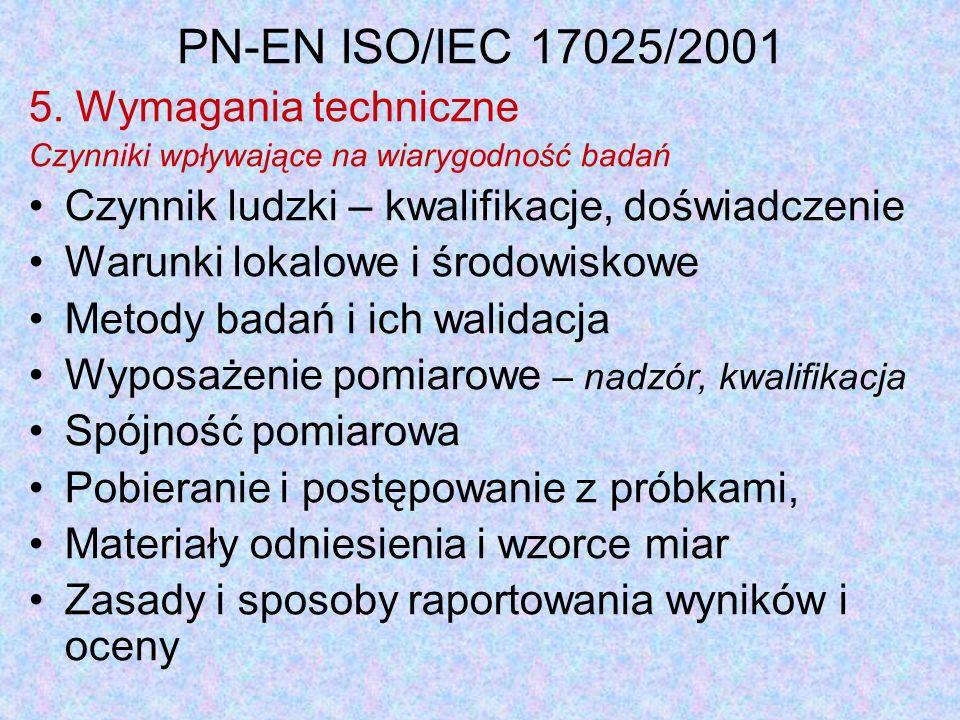 PN-EN ISO/IEC 17025/2001 5. Wymagania techniczne