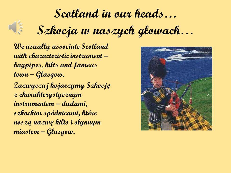 Scotland in our heads… Szkocja w naszych głowach…