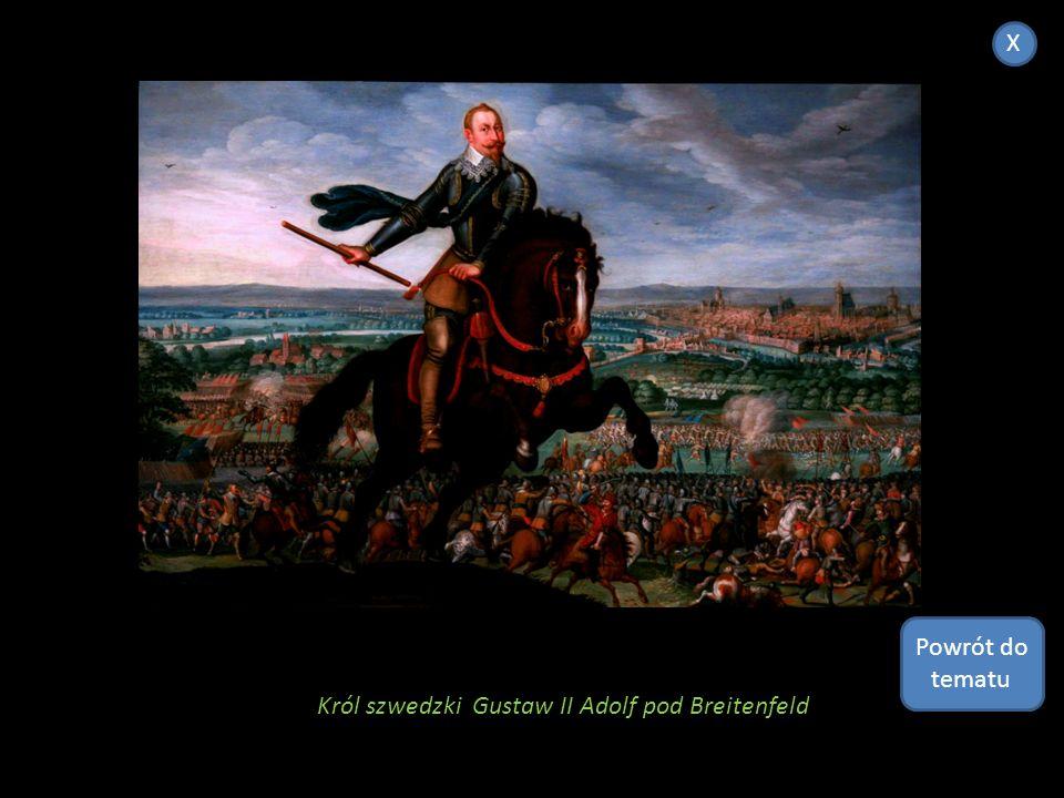 X Powrót do tematu Król szwedzki Gustaw II Adolf pod Breitenfeld
