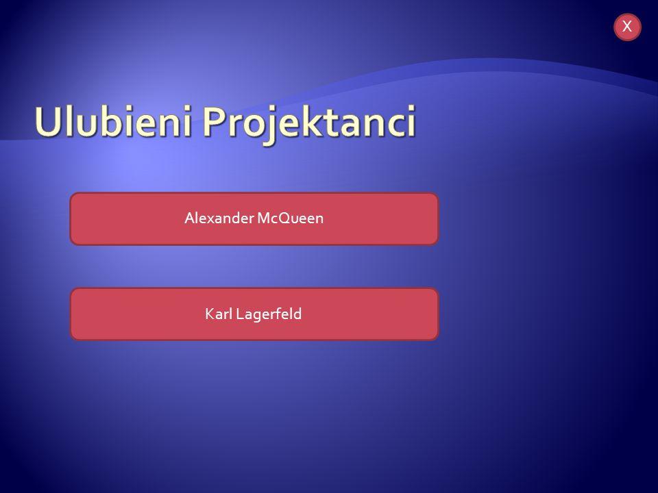 X Ulubieni Projektanci Alexander McQueen Karl Lagerfeld