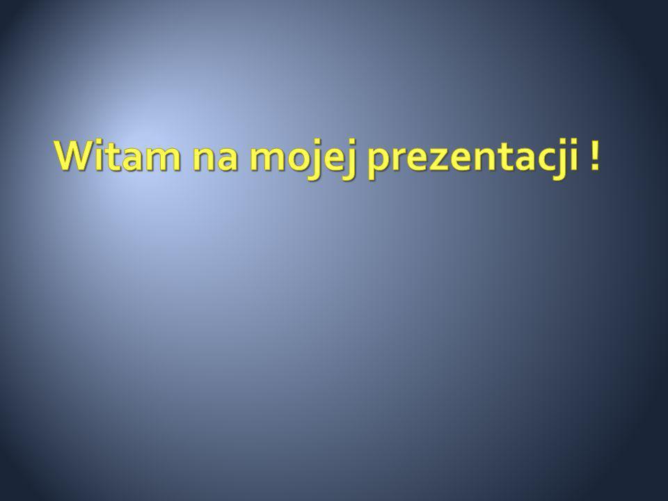 Witam na mojej prezentacji !