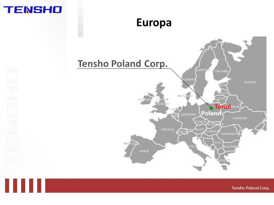 Europa Tensho Poland Corp. Toruń Poland Tensho Poland Corp.