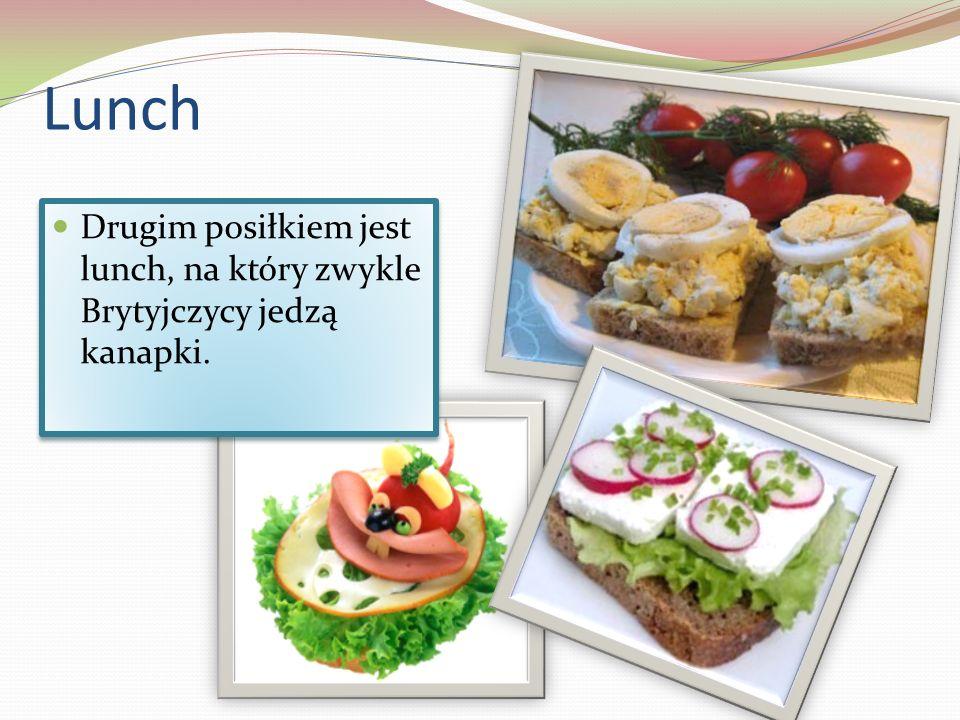 Lunch Drugim posiłkiem jest lunch, na który zwykle Brytyjczycy jedzą kanapki.