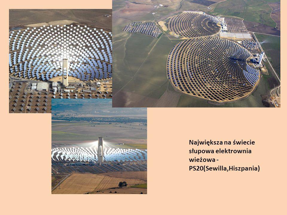 Największa na świecie słupowa elektrownia wieżowa -PS20(Sewilla,Hiszpania)