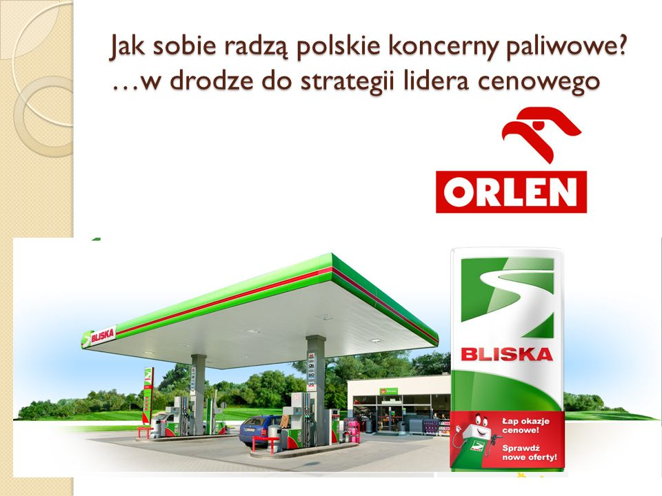 Jak sobie radzą polskie koncerny paliwowe
