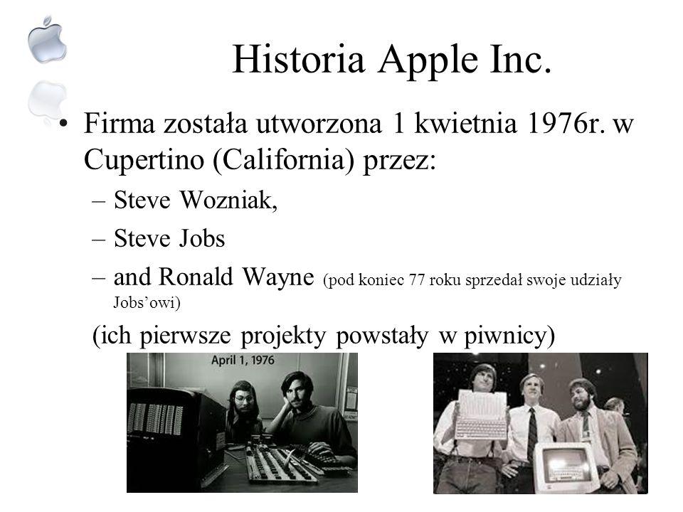 Historia Apple Inc. Firma została utworzona 1 kwietnia 1976r. w Cupertino (California) przez: Steve Wozniak,