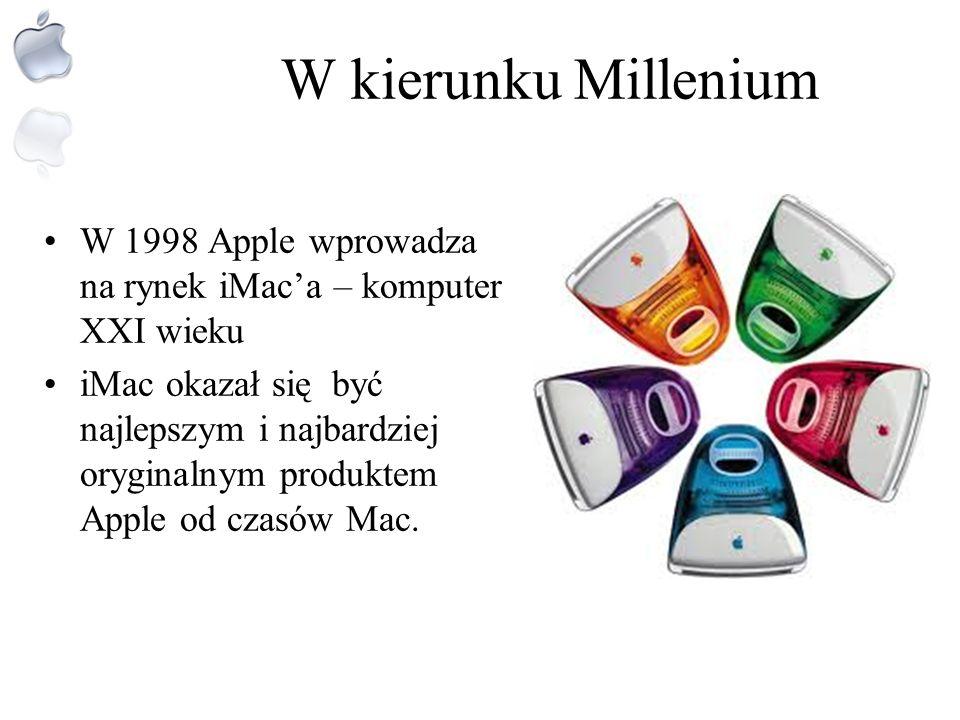 W kierunku Millenium W 1998 Apple wprowadza na rynek iMac'a – komputer XXI wieku.