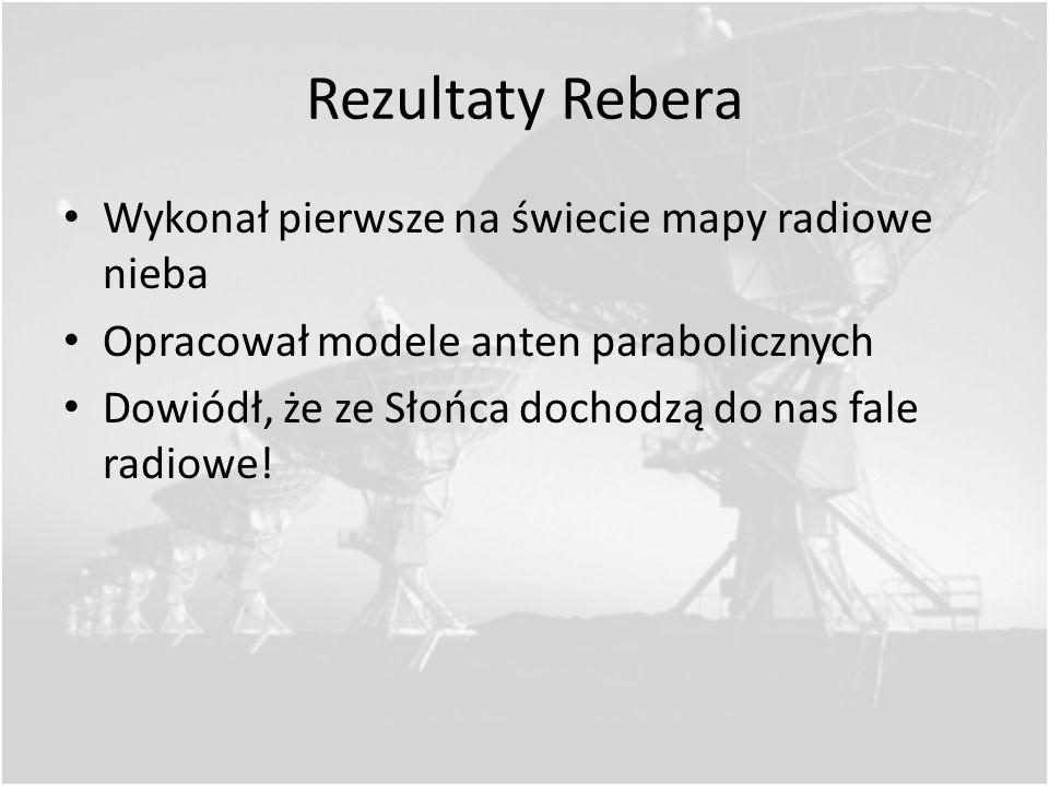 Rezultaty Rebera Wykonał pierwsze na świecie mapy radiowe nieba