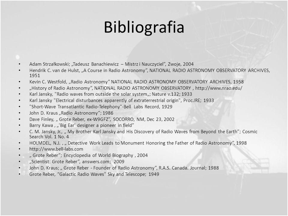"""Bibliografia Adam Strzałkowski; """"Tadeusz Banachiewicz – Mistrz i Nauczyciel , Zwoje, 2004."""