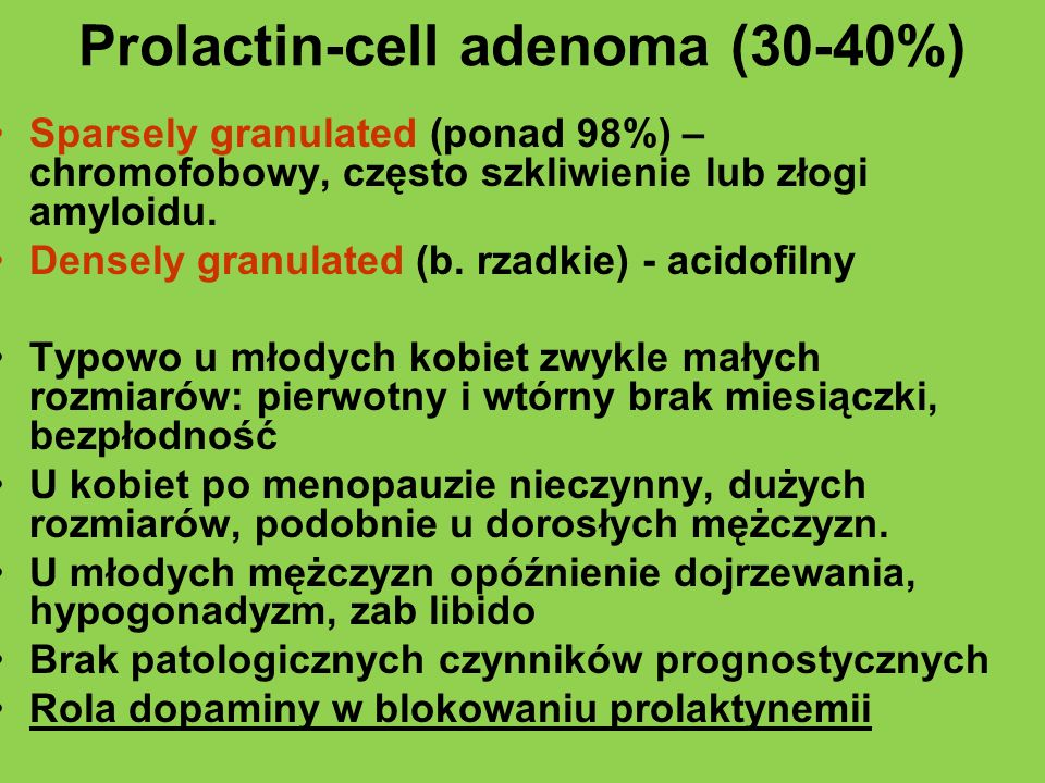 Prolactin-cell adenoma (30-40%)