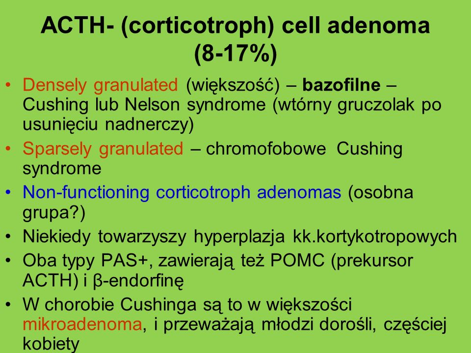 ACTH- (corticotroph) cell adenoma (8-17%)
