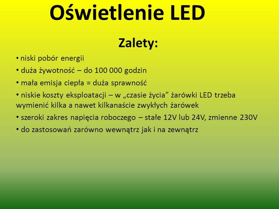 Oświetlenie LED Zalety: duża żywotność – do 100 000 godzin