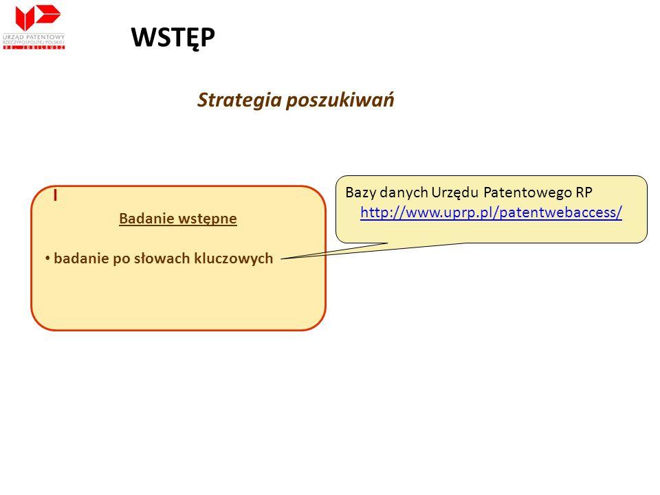 WSTĘP Strategia poszukiwań I Bazy danych Urzędu Patentowego RP