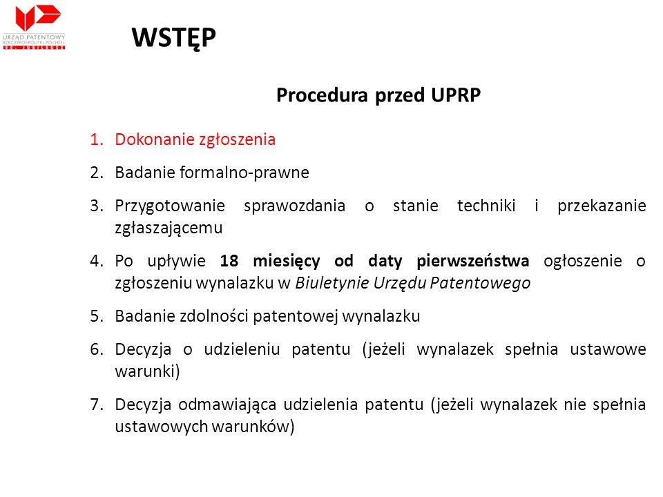 WSTĘP Procedura przed UPRP Dokonanie zgłoszenia