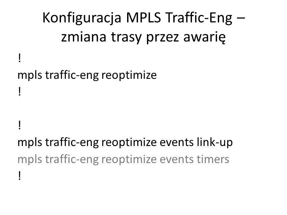 Konfiguracja MPLS Traffic-Eng – zmiana trasy przez awarię