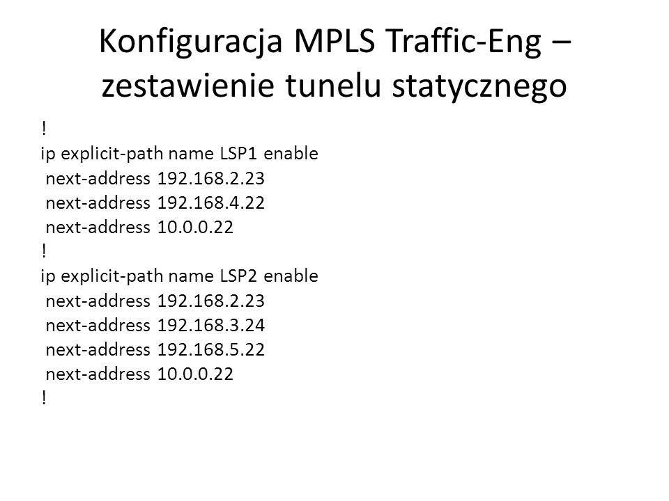 Konfiguracja MPLS Traffic-Eng – zestawienie tunelu statycznego