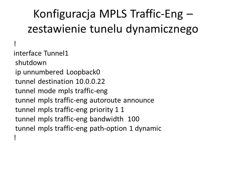Konfiguracja MPLS Traffic-Eng – zestawienie tunelu dynamicznego