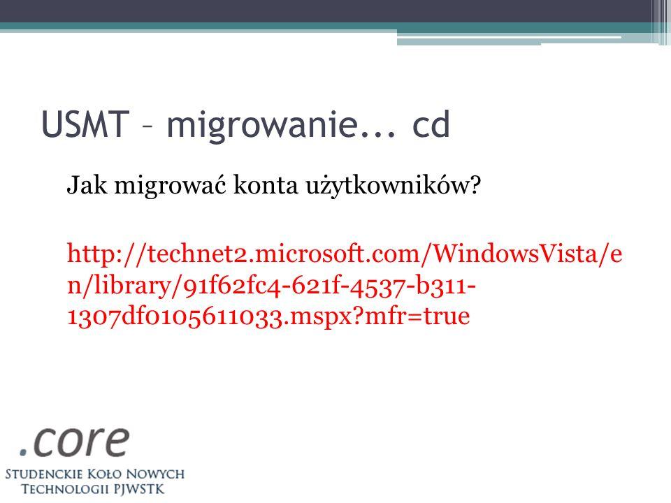USMT – migrowanie... cd
