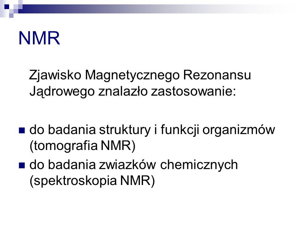 NMR Zjawisko Magnetycznego Rezonansu Jądrowego znalazło zastosowanie: