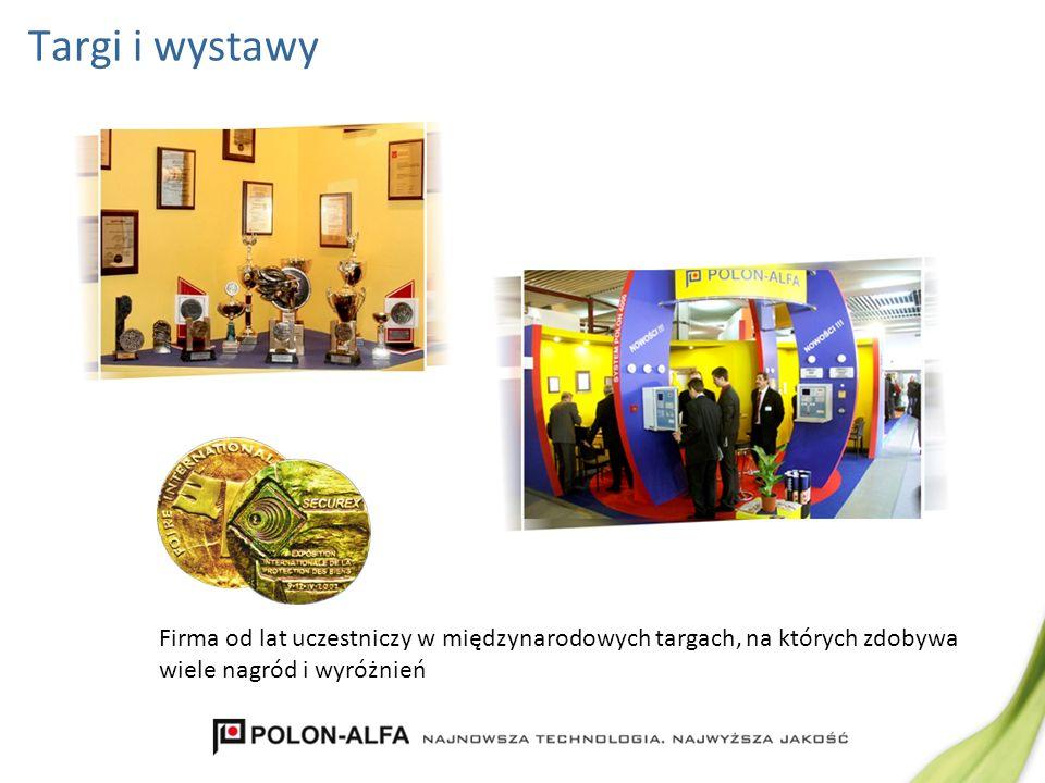 Targi i wystawy Firma od lat uczestniczy w międzynarodowych targach, na których zdobywa wiele nagród i wyróżnień.