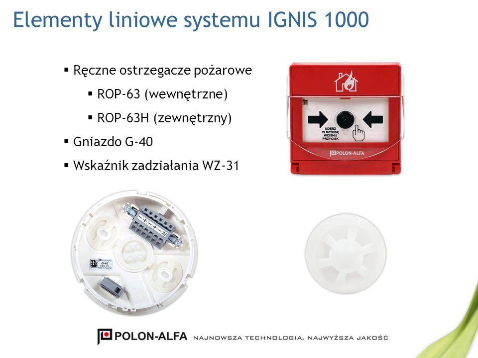 Elementy liniowe systemu IGNIS 1000