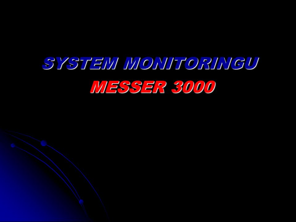 SYSTEM MONITORINGU MESSER 3000