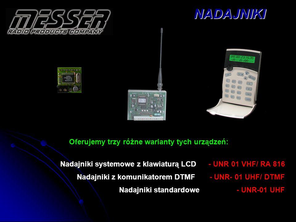 Oferujemy trzy różne warianty tych urządzeń: