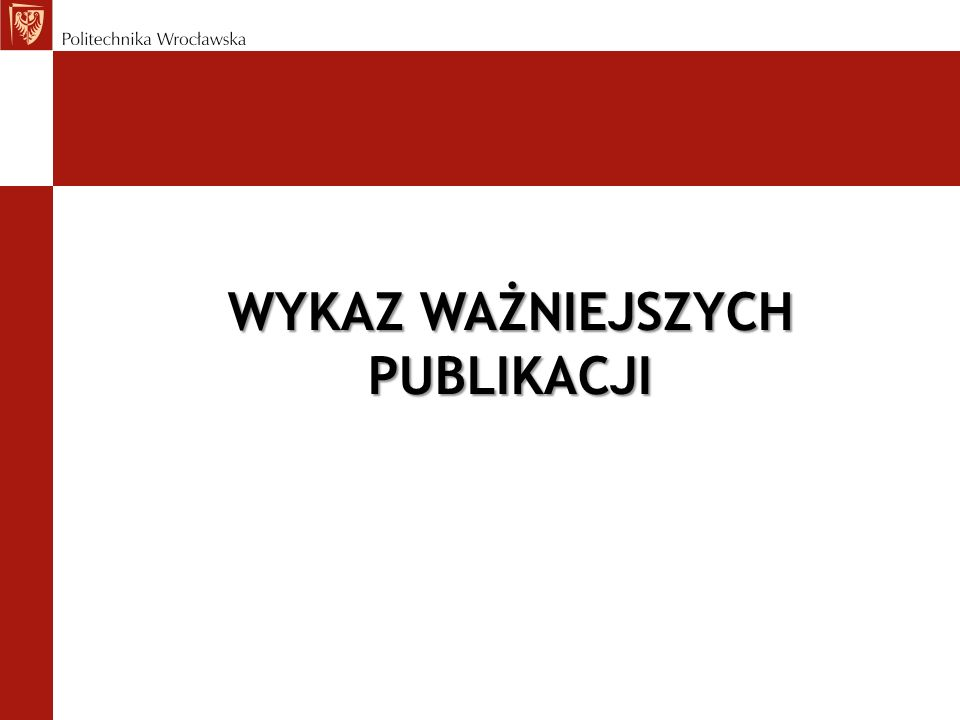WYKAZ WAŻNIEJSZYCH PUBLIKACJI