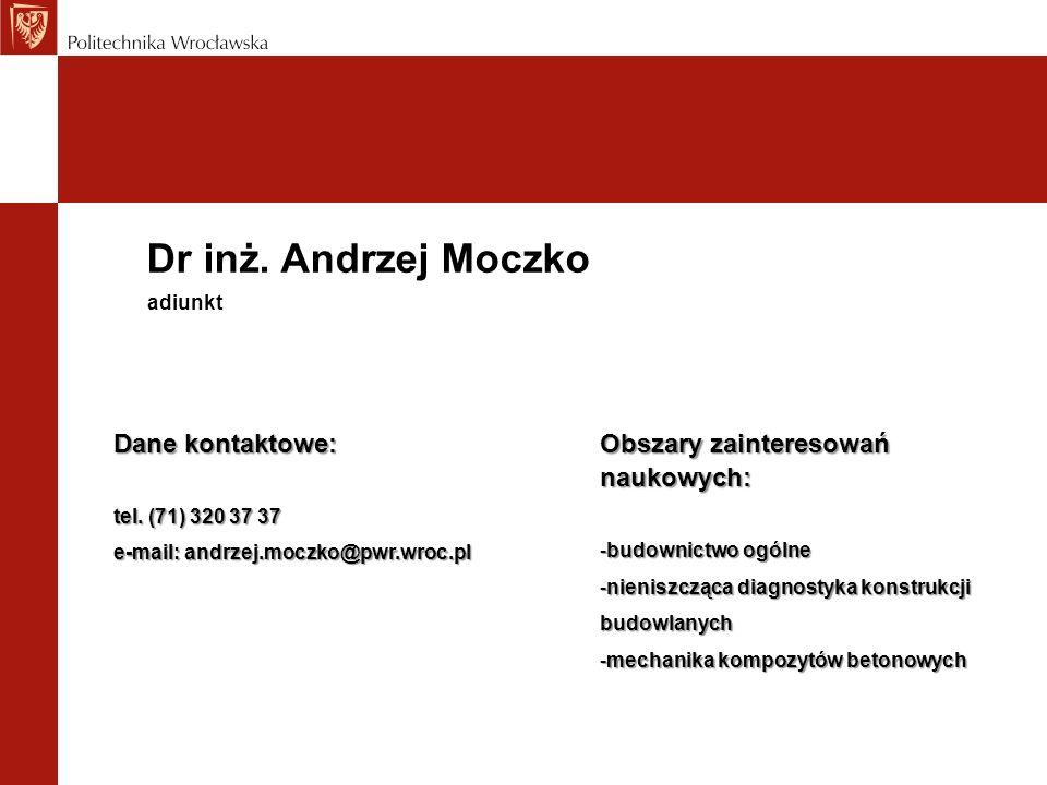 Dr inż. Andrzej Moczko Dane kontaktowe:
