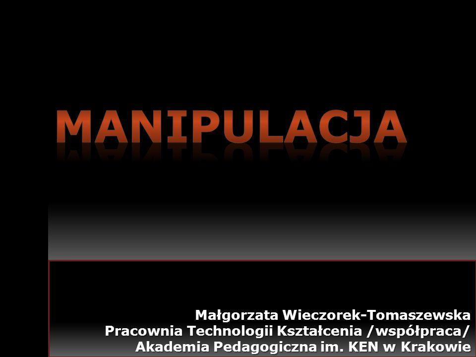 MANIPULACJA Małgorzata Wieczorek-Tomaszewska