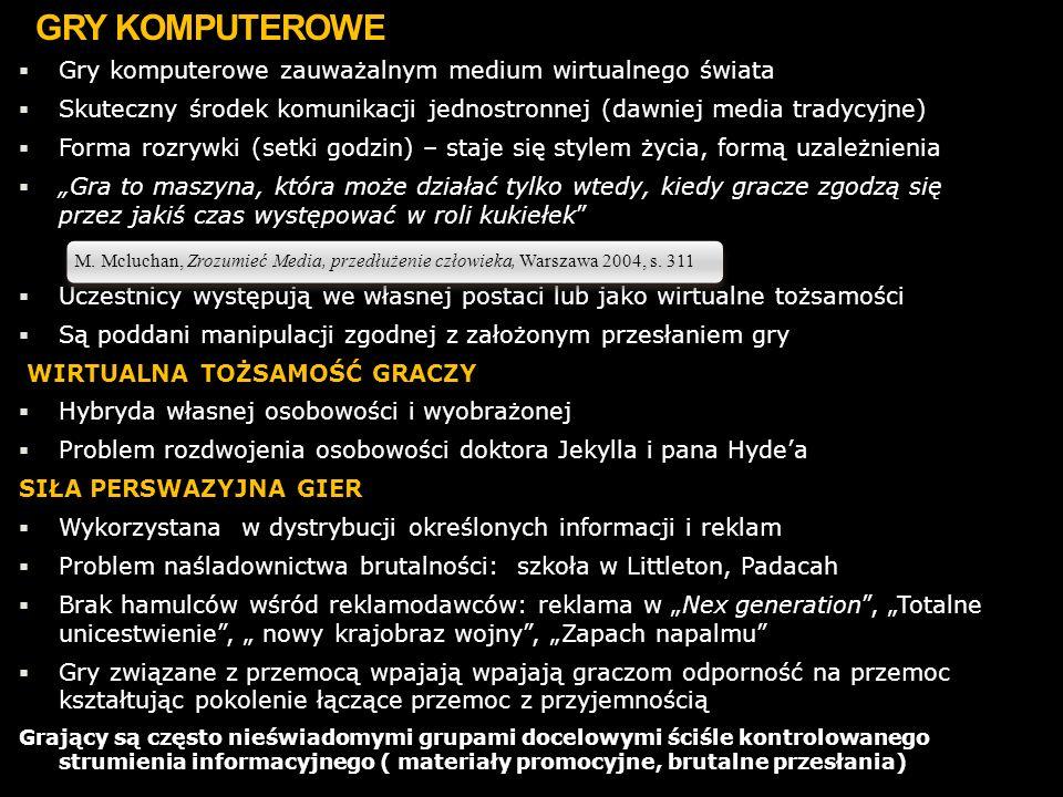 GRY KOMPUTEROWE Gry komputerowe zauważalnym medium wirtualnego świata