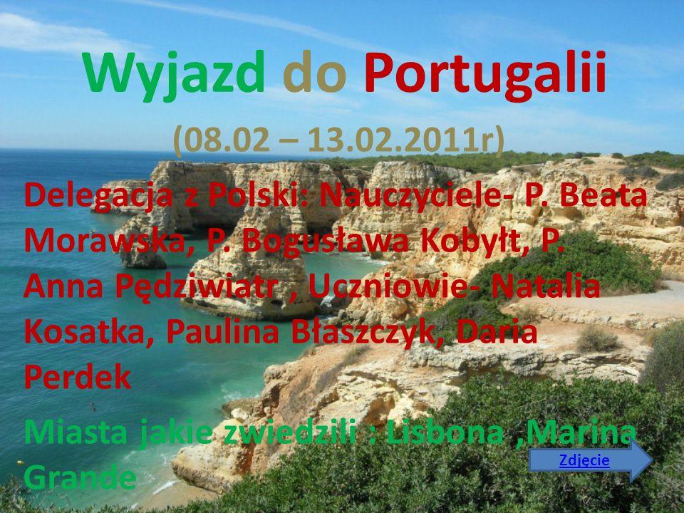Wyjazd do Portugalii (08.02 – 13.02.2011r)