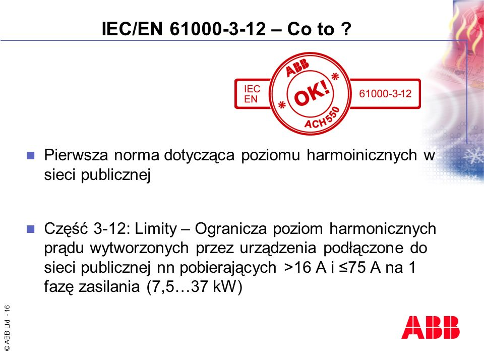 IEC/EN 61000-3-12 – Co to Pierwsza norma dotycząca poziomu harmoinicznych w sieci publicznej.