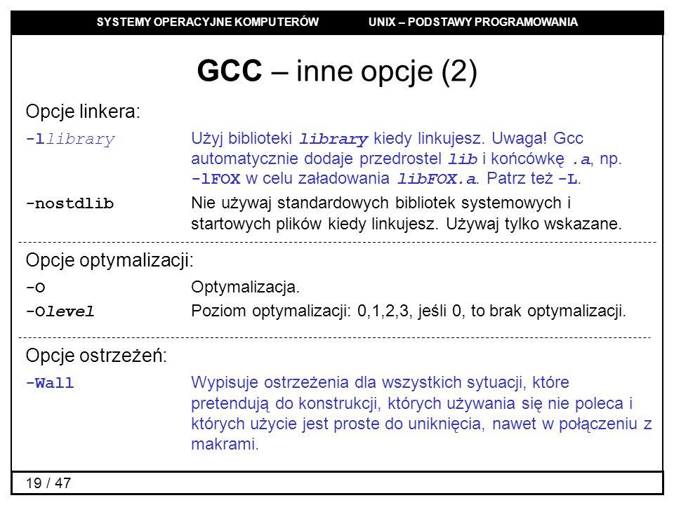 GCC – inne opcje (2) Opcje linkera: Opcje optymalizacji: