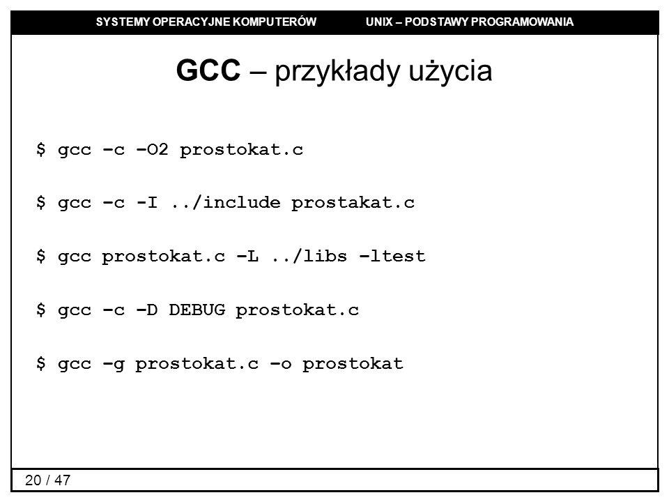 GCC – przykłady użycia $ gcc –c –O2 prostokat.c
