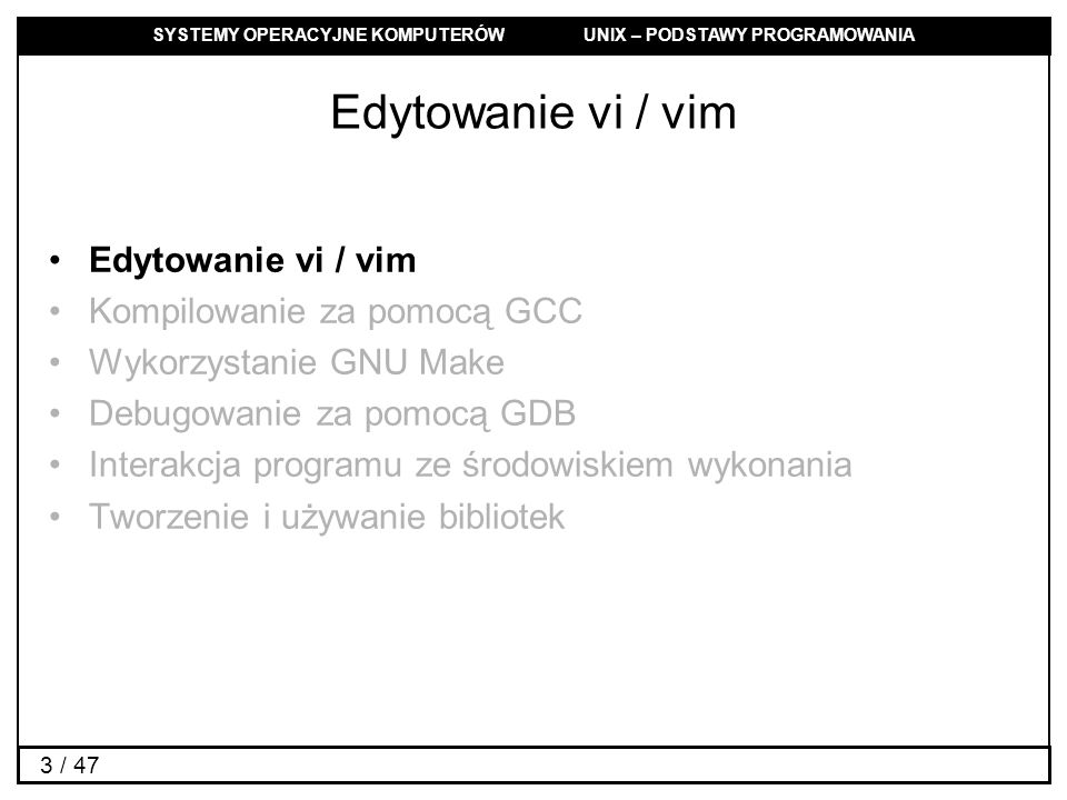 Edytowanie vi / vim Edytowanie vi / vim Kompilowanie za pomocą GCC