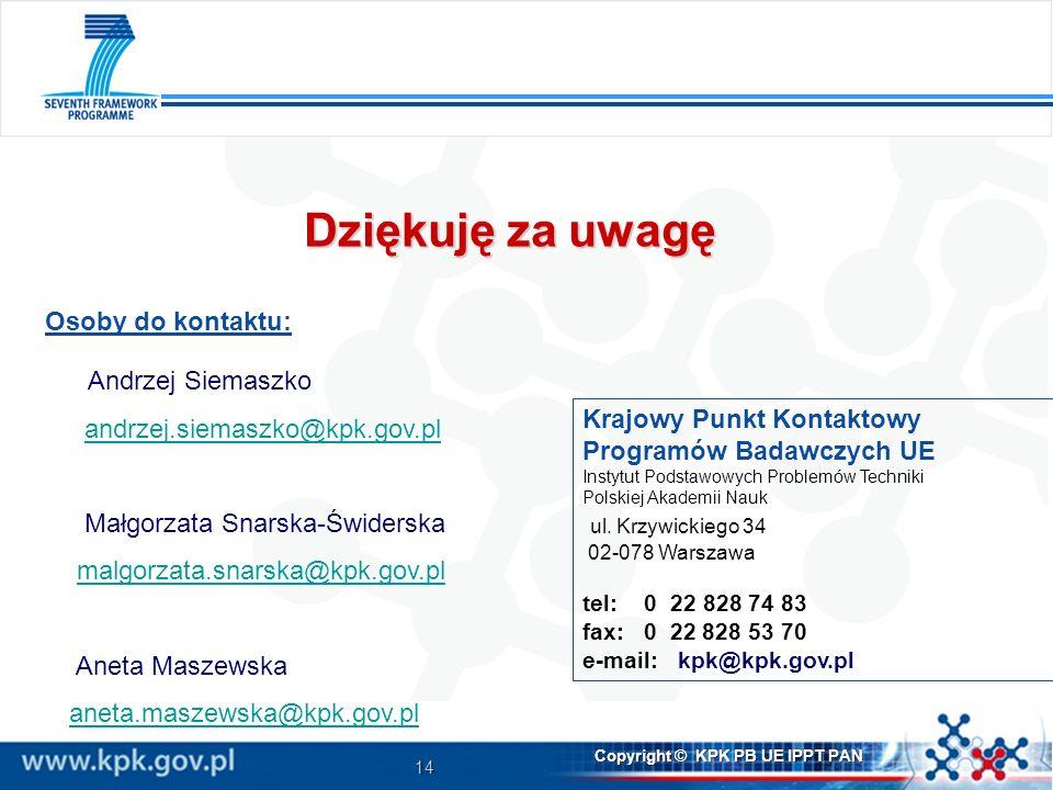 Dziękuję za uwagę Osoby do kontaktu: Andrzej Siemaszko