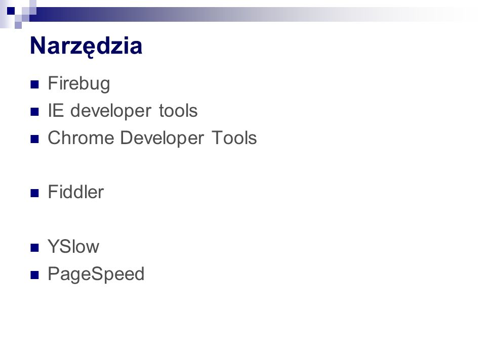 Narzędzia Firebug IE developer tools Chrome Developer Tools Fiddler