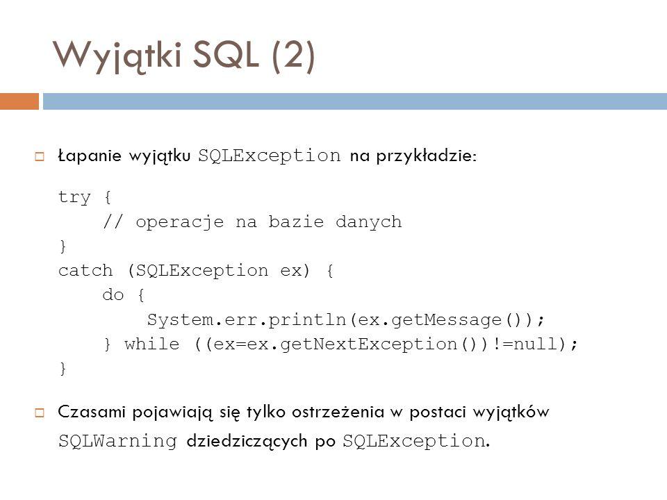 Wyjątki SQL (2) Łapanie wyjątku SQLException na przykładzie: