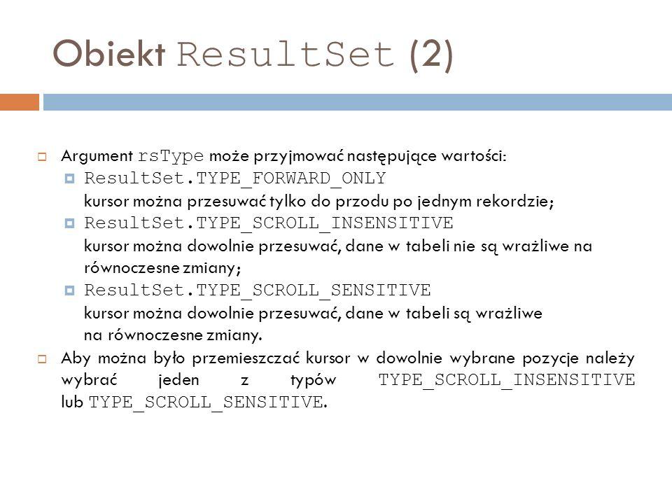 Obiekt ResultSet (2) Argument rsType może przyjmować następujące wartości: