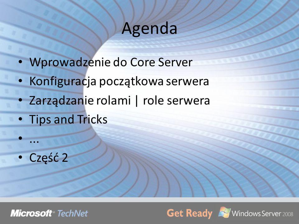 Agenda Wprowadzenie do Core Server Konfiguracja początkowa serwera