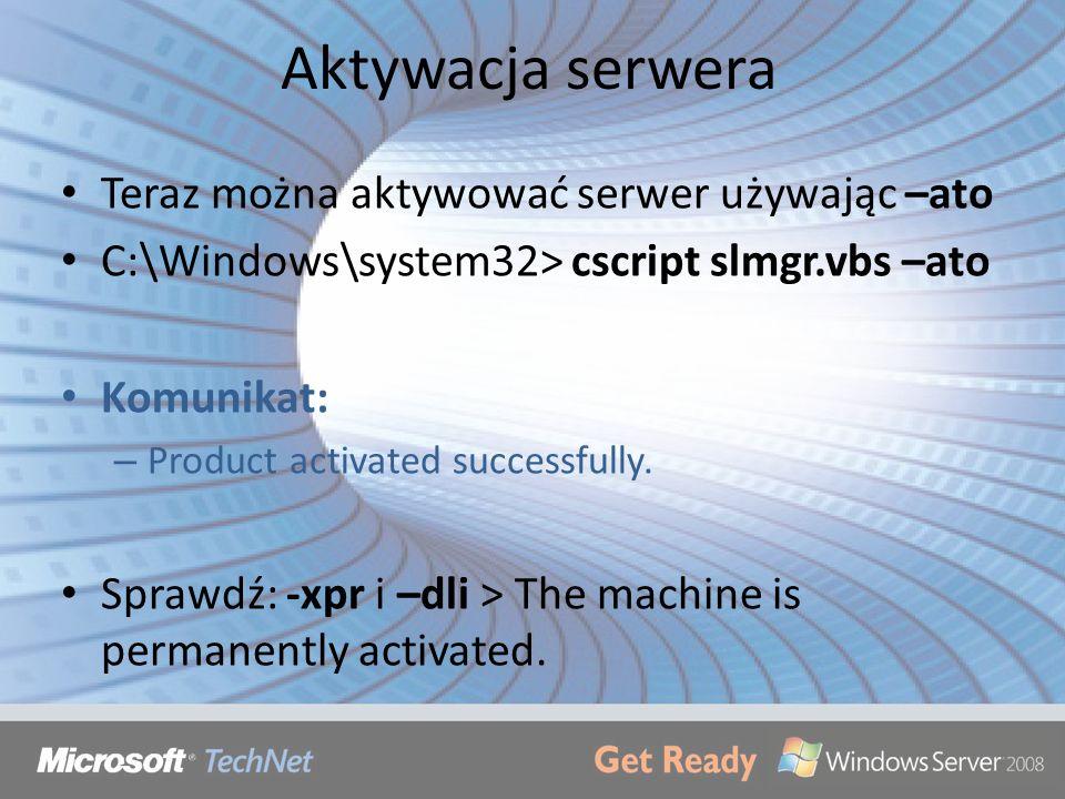 Aktywacja serwera Teraz można aktywować serwer używając –ato
