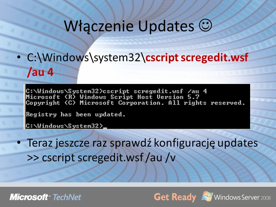 Włączenie Updates  C:\Windows\system32\cscript scregedit.wsf /au 4